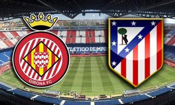 Trực tiếp Atletico Madrid vs Girona, 01h30 ngày 10/1/2019