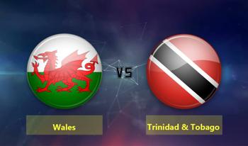 Soi kèo Wales vs Trinidad, 02h45 ngày 21/03: Giao hữu Quốc tế